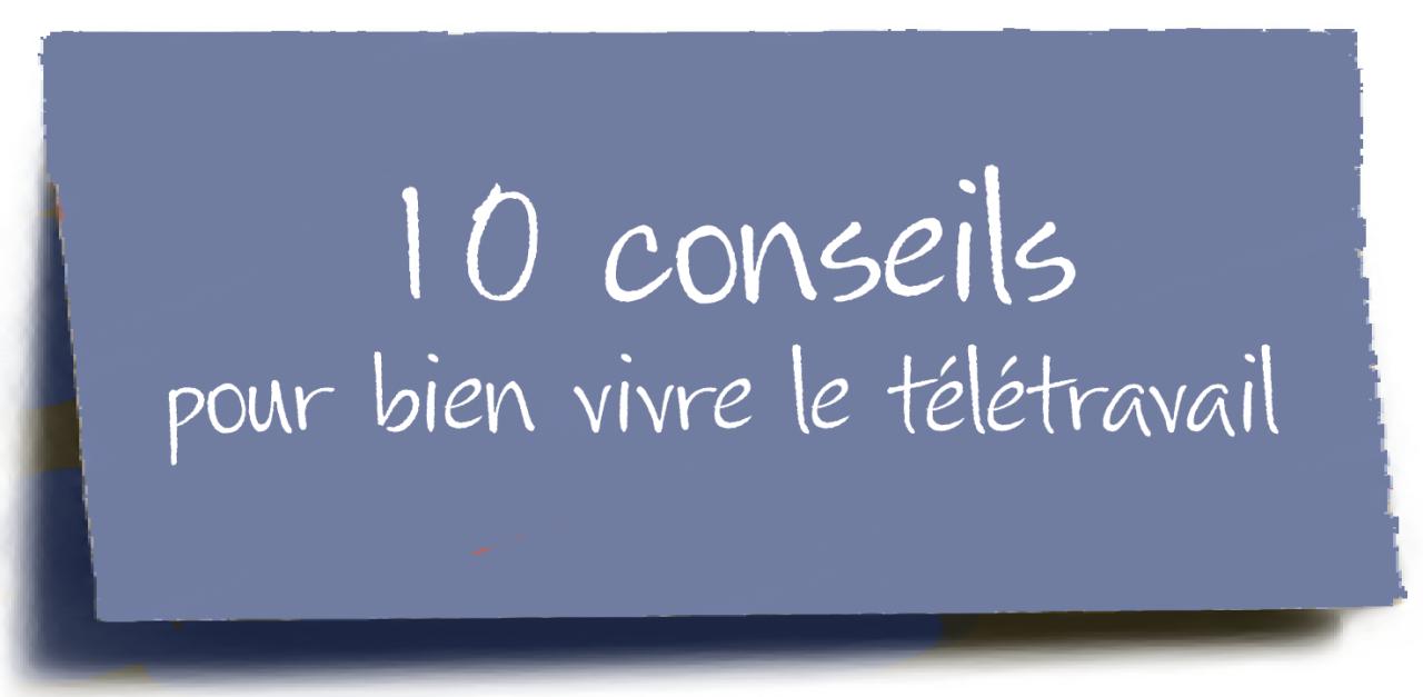 10 Conseils pour bien vivre le télétravail